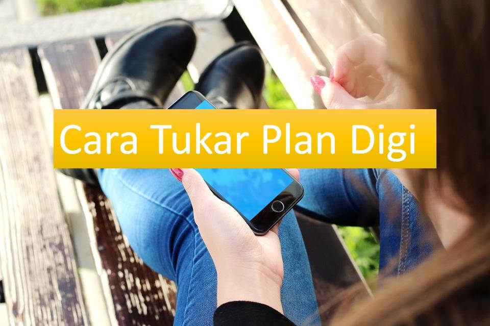 Cara Tukar Plan Digi