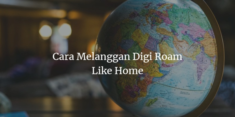 Cara Melanggan Digi Roam Like Home