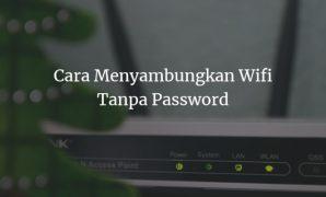 Cara Menyambungkan Wifi Tanpa Password