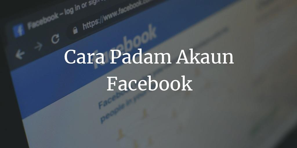 Cara Padam Akaun Facebook