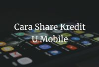 Cara Share Kredit U Mobile