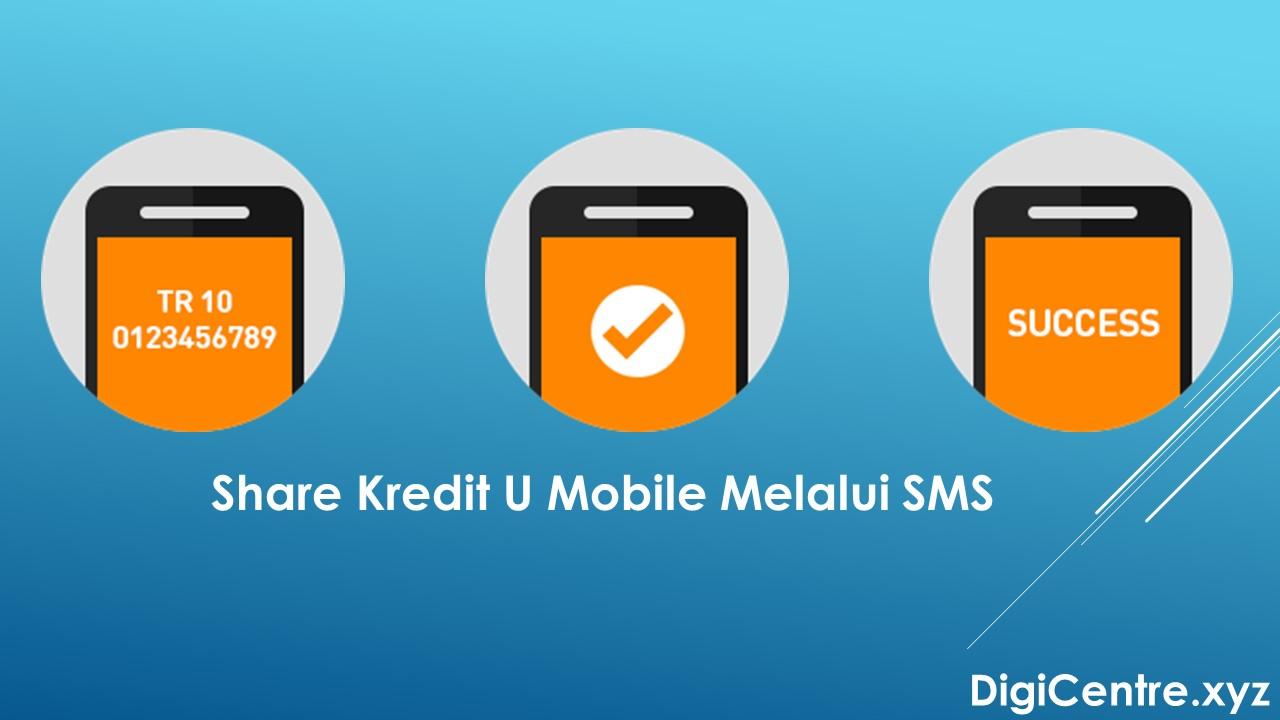 Cara Share Kredit U Mobile Melalui SMS