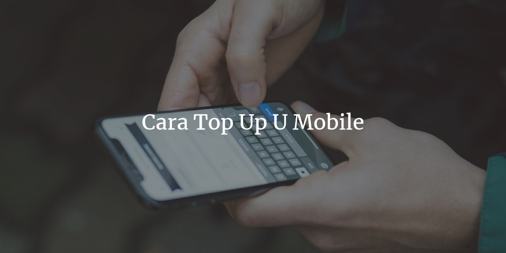 Cara Top Up U Mobile