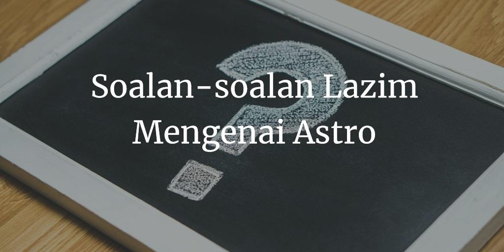 Soalan-soalan Lazim Mengenai Astro