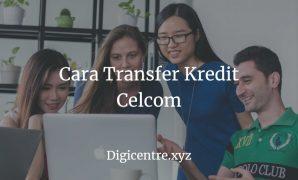 Cara Transfer Kredit Celcom