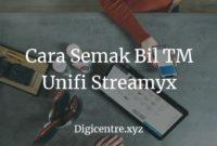Cara Semak Bil TM Unifi Streamyx