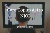 Cara Topup Astro NJOI