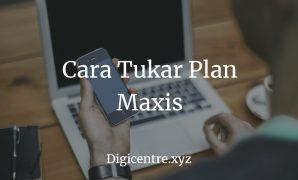 Cara Tukar Plan Maxis
