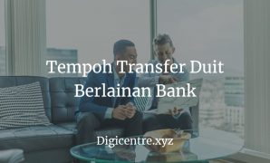 Tempoh Transfer Duit Berlainan Bank