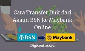Cara Transfer Duit dari Akaun BSN ke Maybank Online