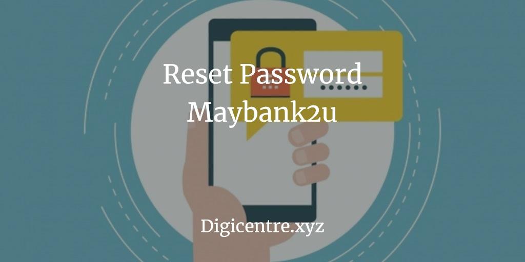 Reset Password Maybank2u