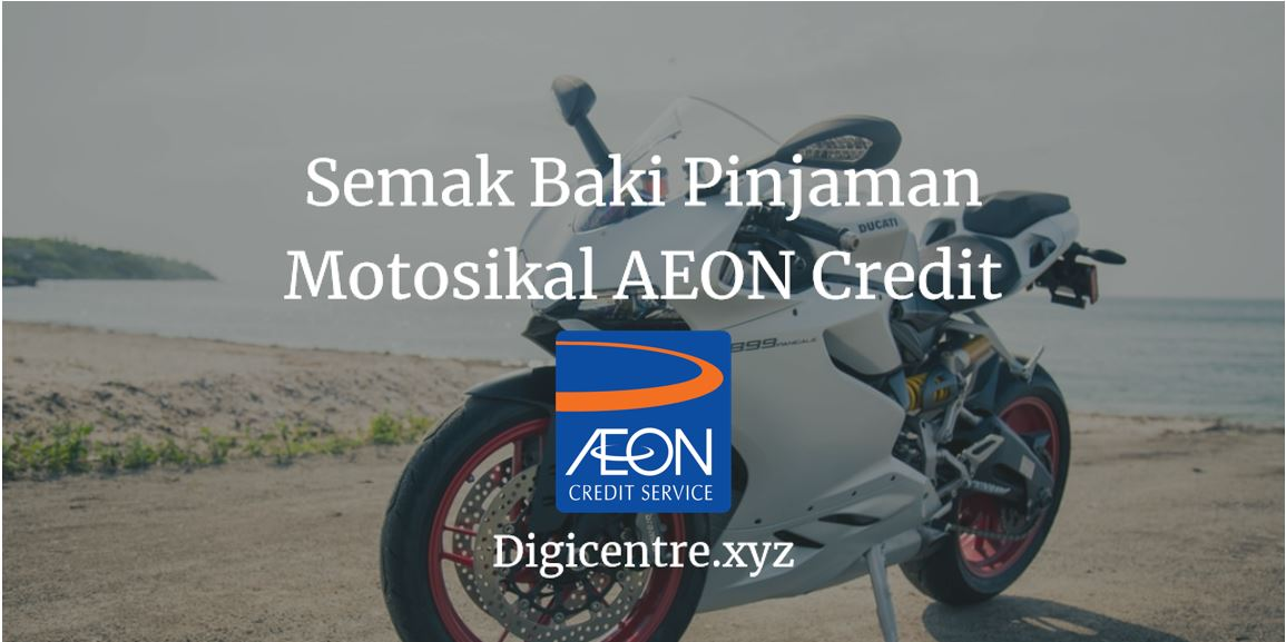 Semak Baki Pinjaman Motosikal AEON Credit