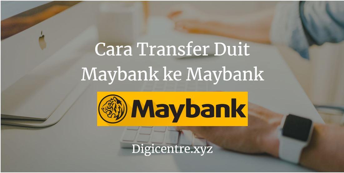 Cara Transfer Duit Maybank ke Maybank