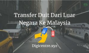 Transfer Duit Dari Luar Negara Ke Malaysia