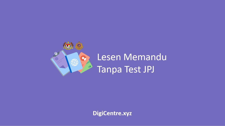 Lesen Memandu Tanpa Test JPJ
