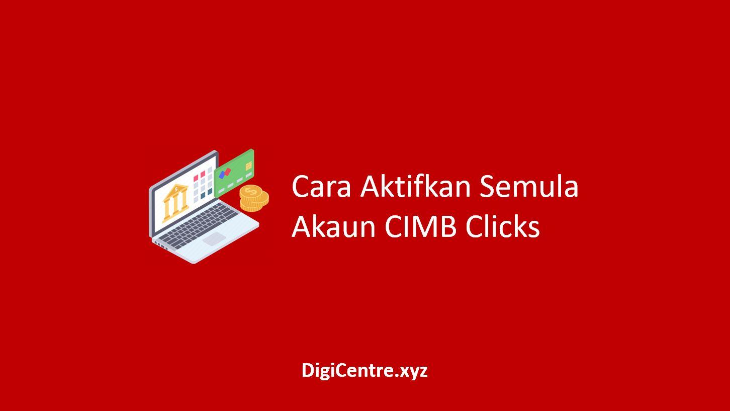 Cara Aktifkan Semula Akaun CIMB Clicks