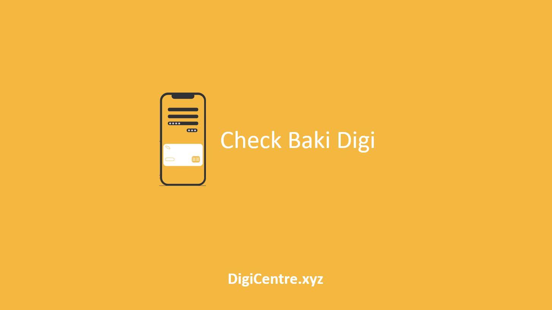 Check Baki Digi